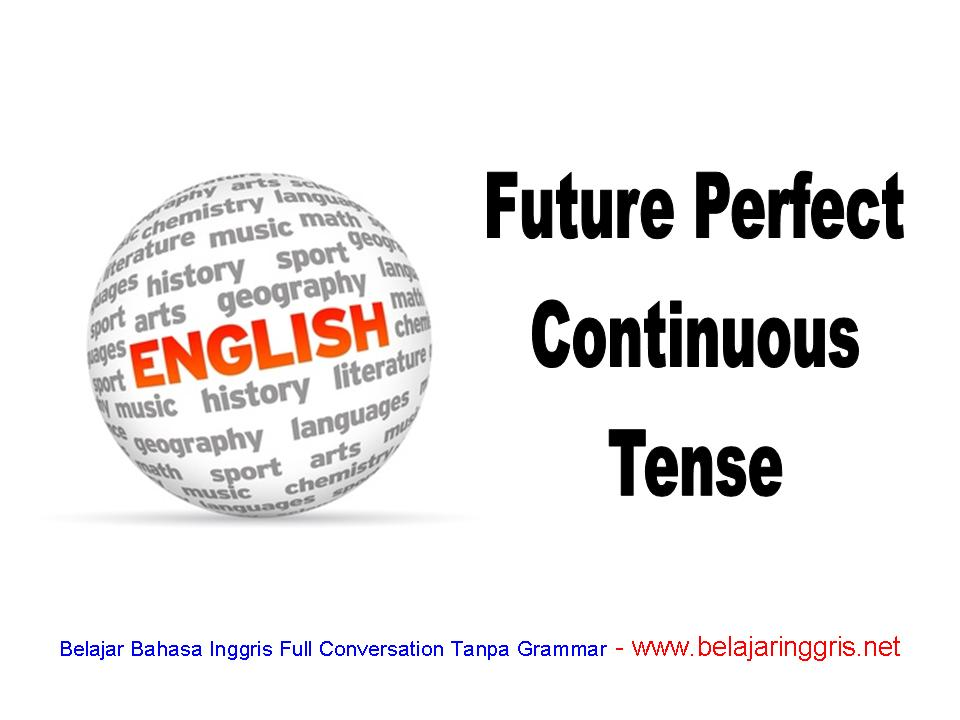 Rumus Future Perfect Continuous Tense