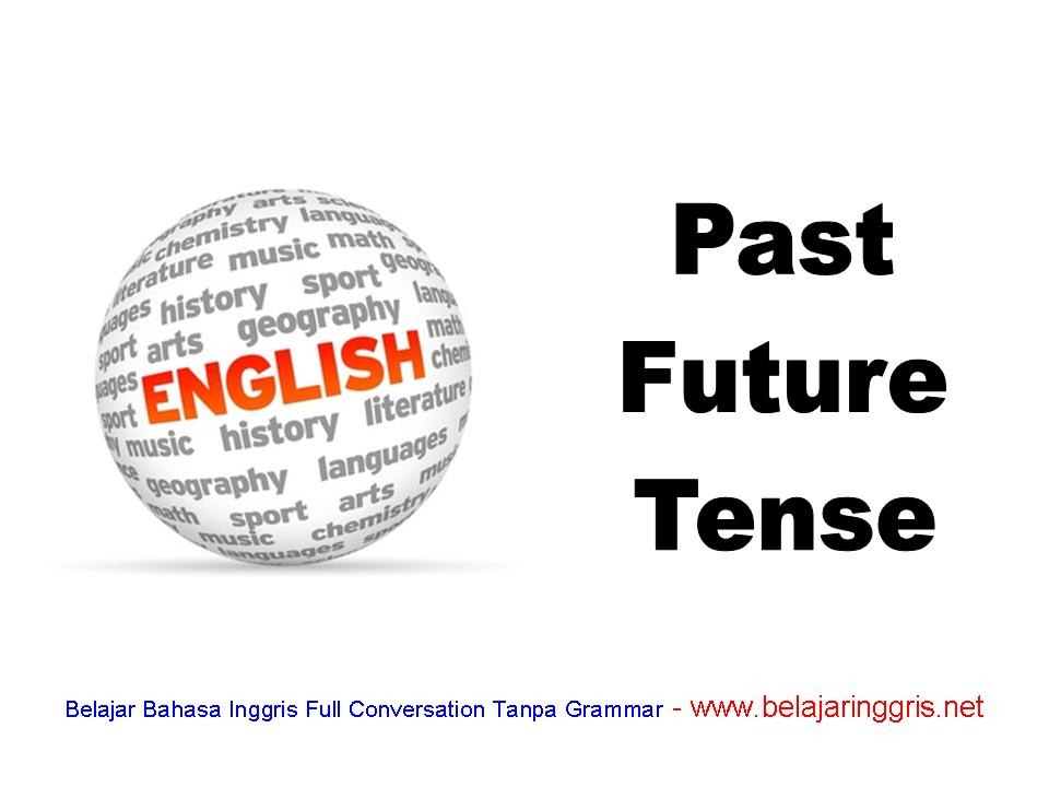 Rumus Past Future Tense