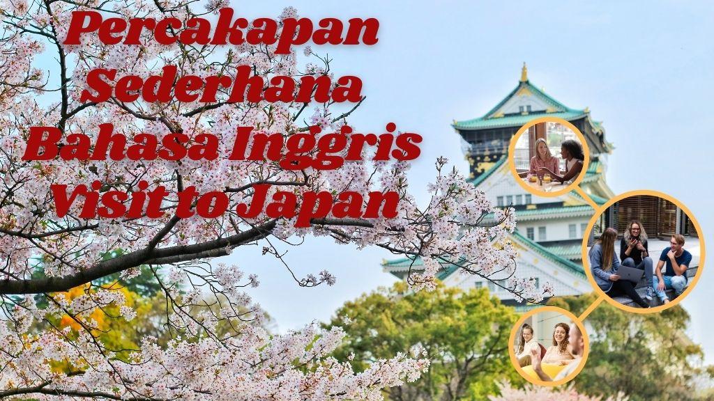 Percakapan Sederhana Visit to Japan
