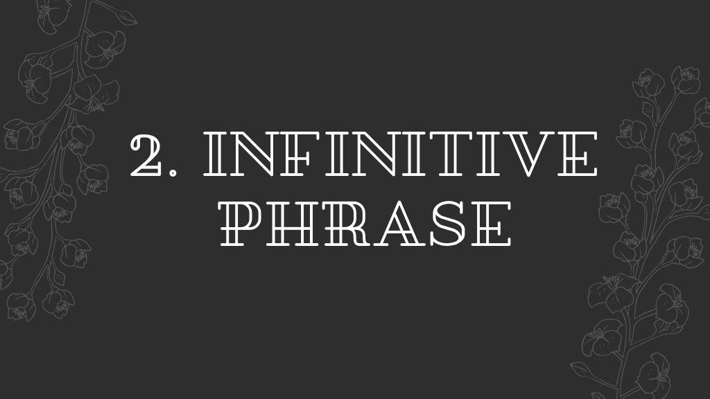 Infinitive Phrase