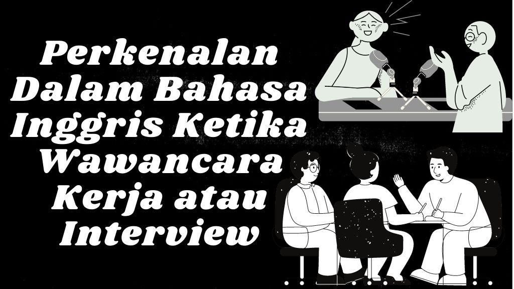 Perkenalan Ketika Wawancara Kerja atau Interview